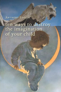 Cover Ten Ways to Destroy the Imagination of Your Child